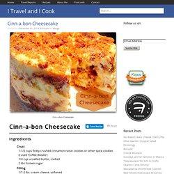 Cinn-a-bon Cheesecake