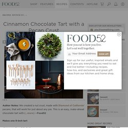 Cinnamon Chocolate Tart with a Pecan Crust Recipe on Food52