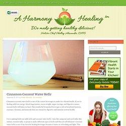 Cinnamon Coconut Water Kefir - A Harmony Healing