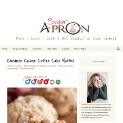 Cinnamon Crumb Coffee Cake Muffins - Sugar Apron