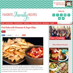 Favorite Family Recipes: Fruit Salsa with Cinnamon & Sugar Chips