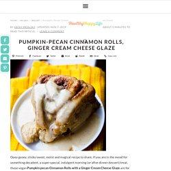 Pumpkin-Pecan Cinnamon Rolls, Ginger Cream Cheese Glaze - HealthyHappyLife.com