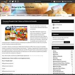 """Cinnamon Pumpkin Cake"" Gâteau au Potiron à la Cannelle - Brian Iz In The Kitchen"