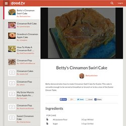 Betty's Cinnamon Swirl Cake Recipe Video by Bettyskitchen