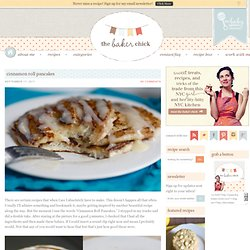 The Baker Chick: Cinnamon Roll Pancakes - StumbleUpon