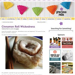 Cinnamon Roll Wickedness |