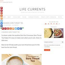 Cinnamon Sore Throat Tea - Life Currents
