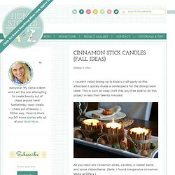 Cinnamon Stick Candles {fall ideas} | Home Stories A to Z - StumbleUpon