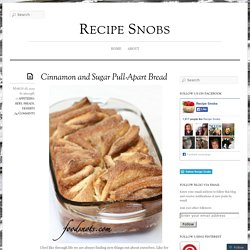 Food Snots: Cinnamon and Sugar Pull-Apart Bread