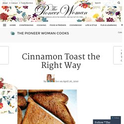 Cinnamon Toast the Right Way