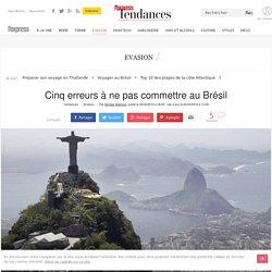Cinq erreurs à ne pas commettre au Brésil