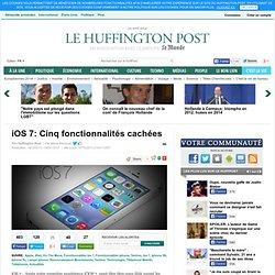 iOS 7: Cinq fonctionnalités cachées