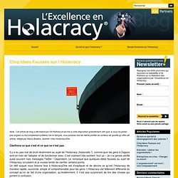 Cinq Idées Fausses sur l'Holacracy