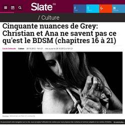 Cinquante nuances de Grey: Christian et Ana ne savent pas ce qu'est le BDSM (chapitres 16 à 21)