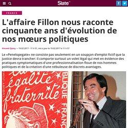 L'affaire Fillon nous raconte cinquante ans d'évolution de nos mœurs politiques