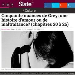 Cinquante nuances de Grey: une histoire d'amour ou de maltraitance? (chapitres 20 à 26)