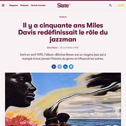Il y a cinquante ans Miles Davis redéfinissait le rôle du jazzman