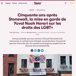 Cinquante ans après Stonewall, la mise en garde de Yuval Noah Harari sur les droits des LGBT+