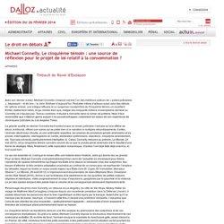 Michael Connelly, Le cinquième témoin : une source de réflexion pour le projet de loi relatif à la consommation ? - Affaires