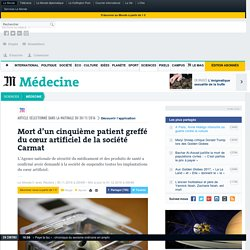 Mort d'un cinquième patient greffé du cœur artificiel de la société Carmat