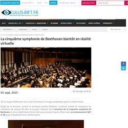 La cinquième symphonie de Beethoven bientôt en réalité virtuelle