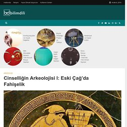 Cinselliğin Arkeolojisi I: Eski Çağ'da Fahişelik