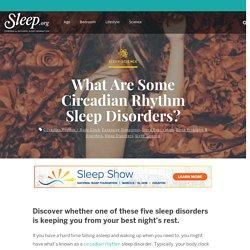 Signs That You Have a Circadian Rhythm Sleep Disorder - Sleep.org