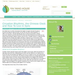 Circadian Rhythms, the Chinese Clock and How To Live in Sync