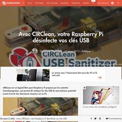 Avec CIRClean, votre Raspberry Pi désinfecte vos clés USB