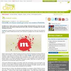CircleMe, le réseau social qui cerne vos centres d'intérêts