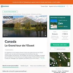 Circuit Canada : Le Grand tour de l'Ouest