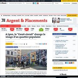 """A Lyon, le """"Court-circuit"""" change le visage d'un quartier populaire"""