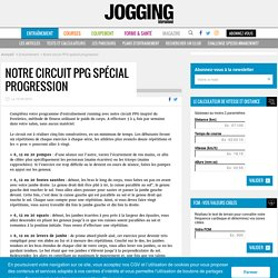 Notre circuit PPG spécial progression - Jogging International