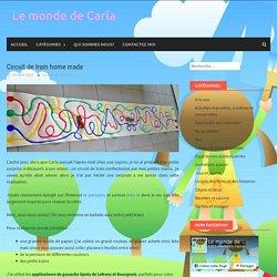 Circuit de train home made - Le monde de Carla