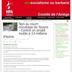 Non au court-circuitage du Touyre - Contre un projet inutile à 13 millions d'euros