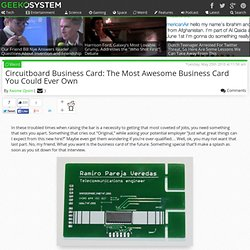 Circuitboard Business Card: The Most Awesome Business Card You C