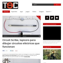 Circuit Scribe, lapicero para dibujar circuitos eléctricos que funcionan - TEC