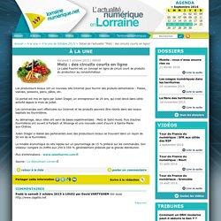 LORRAINE NUMERIQUE 02/10/15 Metz : des circuits courts en ligne