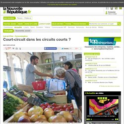 NOUVELLE REPUBLIQUE 08/11/14 Court-circuit dans les circuits courts ?