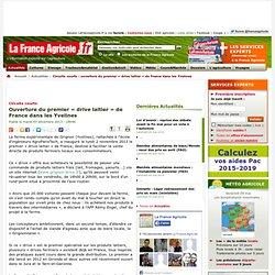 FRANCE AGRICOLE 03/12/13 Circuits courts - Ouverture du premier « drive laitier » de France dans les Yvelines
