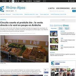 FRANCE 3 RHONE ALPES 16/01/14 Circuits courts et produits bio : la vente directe a le vent en poupe en Ardèche.