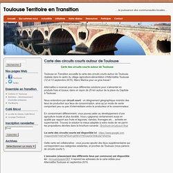 TOULOUSE TERRITOIRE EN TRANSITION 06/10/15 Carte des circuits courts autour de Toulouse