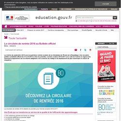 La circulaire de rentrée 2016 au Bulletin officiel - Ministère de l'Éducation nationale, de l'Enseignement supérieur et de la Recherche