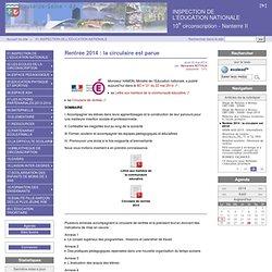 Rentrée 2014 : la circulaire est parue - INSPECTION DE L'ÉDUCATION NATIONALE 10e circonscription - Nanterre II