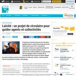 Laïcité : un projet de circulaire pour guider agents et collectivités - Club RH