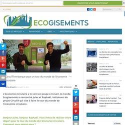 Circul'R embarque pour un tour du monde de l'économie circulaire - Ecogisements