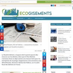 Alfred Rosales, DG de Federec: «L'économie circulaire suppose une fiscalité circulaire» - Ecogisements