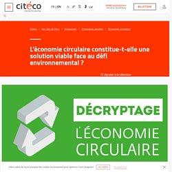 L'économie circulaire constitue-t-elle une solution viable face au défi environnemental ?