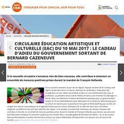 Circulaire Éducation artistique et culturelle (EAC) du 10 mai 2017 : le cadeau d'adieu du gouvernement sortant de Bernard Cazeneuve - Fédération Sgen-CFDT