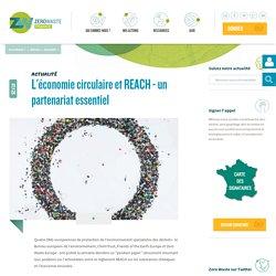 L'économie circulaire et REACH - un partenariat essentiel